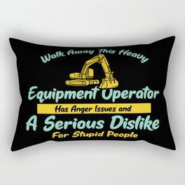 Walk Away ThisHeavy Equipment Operator Anger Issues A Serious Dislike For Stupid Peoople Rectangular Pillow