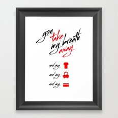 You Take My Breath Away Framed Art Print