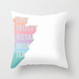 Stay Frosty Royal Milk Tea - Typography Throw Pillow