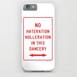 No Hateration Holleration In This Dancery / Mary J. Blige Street Sign iPhone Case