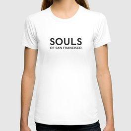 Souls of San Francisco - Black Text/White Background T-shirt