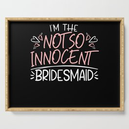 I'm The Not So Innocent Bridesmaid Hen Night Party Serving Tray