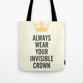 Always wear your invisible crown, motivational quote for strong women, free, wanderlust, inspiration Tote Bag