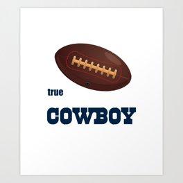 True Cowboy American Football Design black lettering Art Print