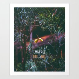 Nature Inspired - Embrace Challenge and Change Art Print