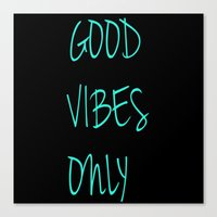 good vibes only Canvas Prints featuring Good Vibes Only by Poppo Inc.
