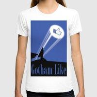 gotham T-shirts featuring Gotham Like by Tony Vazquez