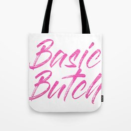 Basic Butch Tote Bag