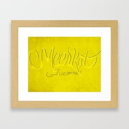 Meerkat is an awesome place  Framed Art Print