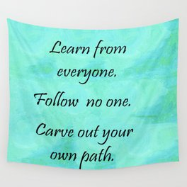 Carve Out Your Own Path Wall Tapestry