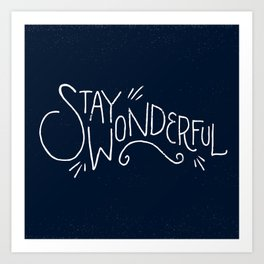 """Stay Wonderful"" Art Print"