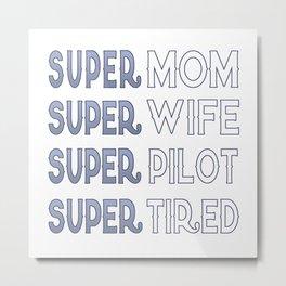 Super Pilot Mom Metal Print
