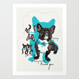 Chauncey Loves You - French Bulldog Art Print