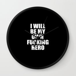 i will be my own hero funny quote Wall Clock