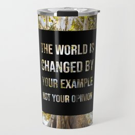 The world is changed by your example - Earth Collection Travel Mug