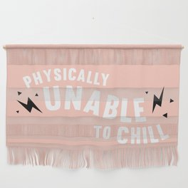 physically unable to chill (peach) Wall Hanging