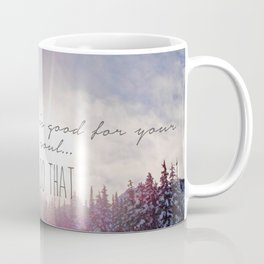 Good for your soul in Whistler Coffee Mug