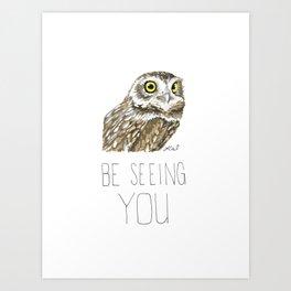 Owl Be Seeing You (Burrowing Owl) Art Print