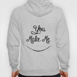 You Make Me Smile - Chalkboard Hoody