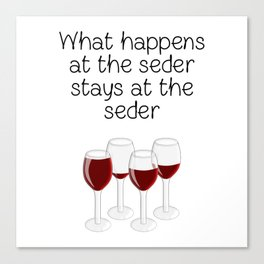 Passover Special - What Happens At The Seder Stays At The Seder! Canvas Print