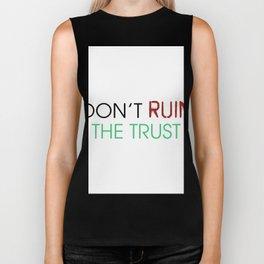 Don't ruin the trust Biker Tank