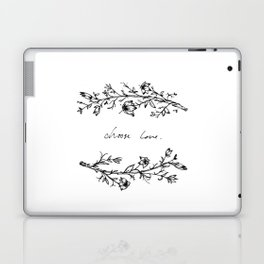 Choose Love (and Flowers) Laptop & iPad Skin