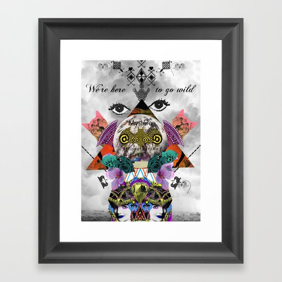 WE'RE HERE TO GO WILD Framed Art Print