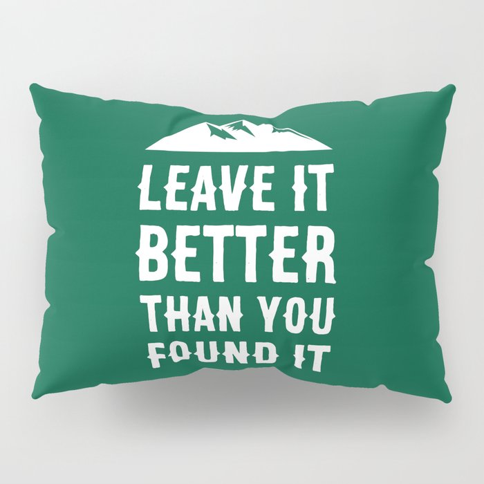Leave It Better Than You Found It - Mountain Edition Pillow Sham
