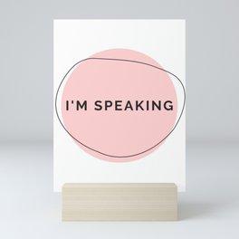 I'm Speaking Mini Art Print
