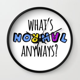What's normal anyways? Wall Clock