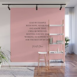 Lead By Example With Hope, Never Fear. Wall Mural