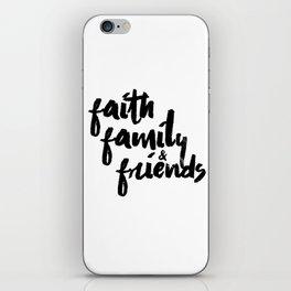 faith family & friends iPhone Skin