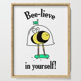 Believe in yourself - bee t-shirt, cute bee, happy bee, beelieve in yourself, pun t-shirt Serving Tray
