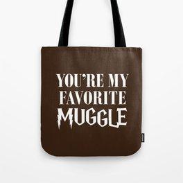 You're my favorite muggle Tote Bag