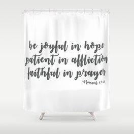 Romans 12:12 Shower Curtain