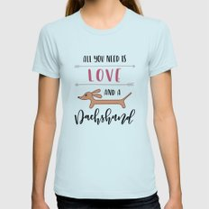 All You Need is Love and a Dachshund Light Blue MEDIUM Womens Fitted Tee