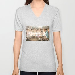 let's have another toast to the girl almighty Unisex V-Neck