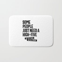 Some People Just Need a High Five Bath Mat