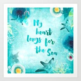 My Heart Longs for the Sea Art Print