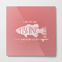 Fishin' Fo' Life Metal Print