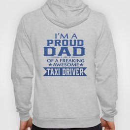 I'M A PROUD TAXI DRIVER'S DAD Hoody