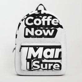 Man! I Sure Want Some Greek Coffee Right Now Retro Gift Backpack