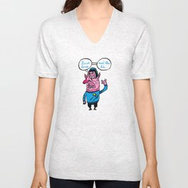 the wars are not the only way, there is the trek too Unisex V-Neck