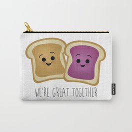 We're Great Together - Peanut Butter & Jelly Carry-All Pouch