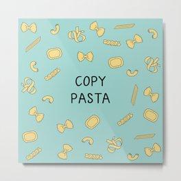 Copy Pasta Metal Print