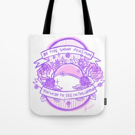 Be the Shiny Tote Bag