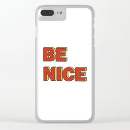Be nice Clear iPhone Case