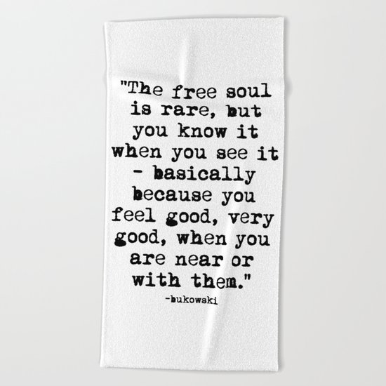 Charles Bukowski Typewriter Quote Free Soul Beach Towel