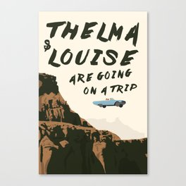 THELMA & LOUISE ARE GOING ON A TRIP Canvas Print