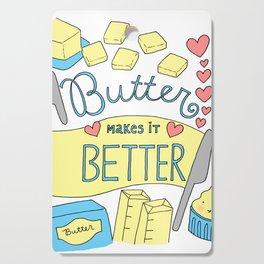 Butter Makes it Better Cutting Board